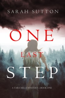 One Last Step (A Tara Mills Mystery––Book One) ebook by Sarah Sutton