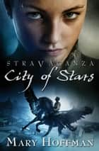 Stravaganza: City of Stars ebook by Mary Hoffman