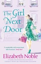The Girl Next Door ebook by Elizabeth Noble