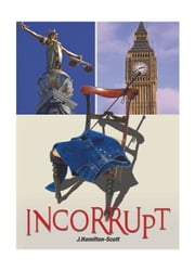 Incorrupt ebook by J. Hamilton-Scott