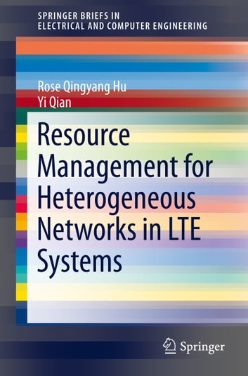 Resource Management for Heterogeneous Networks in LTE Systems ebook by Rose Qingyang Hu,Yi Qian