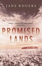 Promised Lands ebook by Jane Rogers
