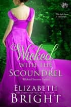 Wicked With the Scoundrel ebook by Elizabeth Bright