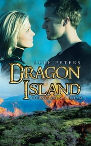 DRAGON ISLAND - JOURNEY FROM A DREAM ebook by PETE PETERS