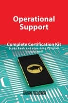 Operational Support Complete Certification Kit - Study Book and eLearning Program ebook by Julian Figueroa