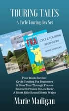 Touring Tales - A Cycle Touring Box Set ebook by Marie Madigan