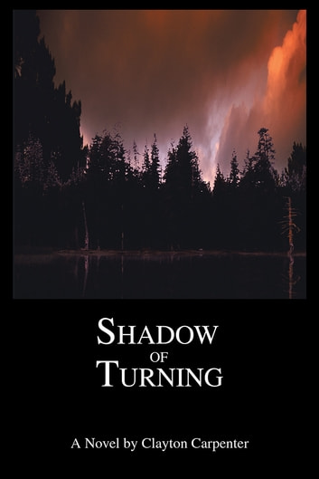 Shadow of Turning ebook by Clayton Carpenter