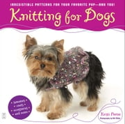 Knitting for Dogs - Irresistible Patterns for Your Favorite Pup -- and You! ebook by Kristi Porter