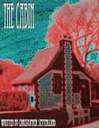 The Cabin ebook by Christopher Setterlund