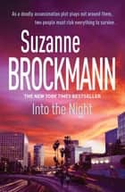 Into the Night: Troubleshooters 5 - Troubleshooters 5  ebook by Suzanne Brockmann