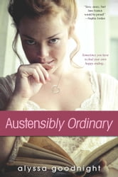 Austensibly Ordinary ebook by Alyssa Goodnight