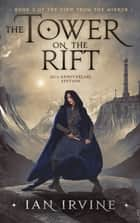 The Tower on the Rift - A Tale of the Three Worlds ebook by Ian Irvine