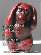 Rumps and Buttocks in Chinese Kanji: Debunking Confusion ebook by Registered Members of debunKanji.com