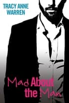 Mad About the Man ebook by Tracy Anne Warren
