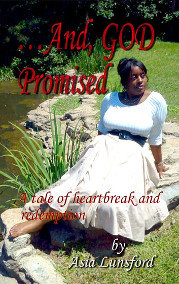And, GOD Promised (Book 1) *Oprah's Book Club 2.0* - A story of heartbreak and redemption ebook by Asia Lunsford,E l  James -editor-
