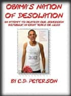Obama's Nation of Desolation ebook by Chris Peterson