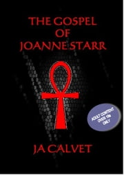 The Gospel of Joanne Starr ebook by JA Calvet