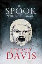 The Spook Who Spoke Again - A Short Story by Lindsey Davis (Falco: The New Generation) ebook by Lindsey Davis