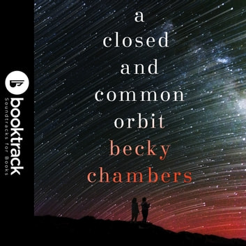 A Closed and Common Orbit - Wayfarers 2 audiobook by Becky Chambers