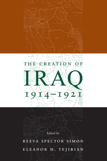The Creation of Iraq, 1914-1921 ebook by