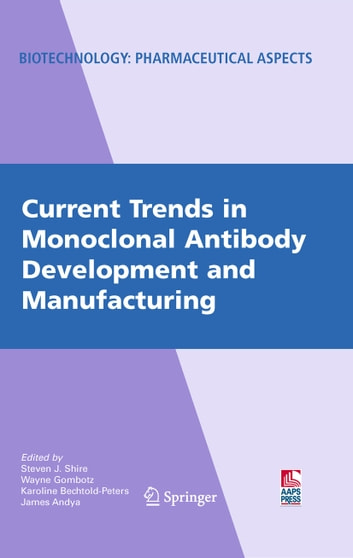 Current trends in monoclonal antibody development and manufacturing current trends in monoclonal antibody development and manufacturing ebook by fandeluxe Image collections