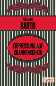 Erpressung auf Krankenschein - Roman ebook by Richard Barth