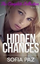 Hidden Chances: The Complete Collection - Hidden Chances, #6 ebook by Sofia Paz