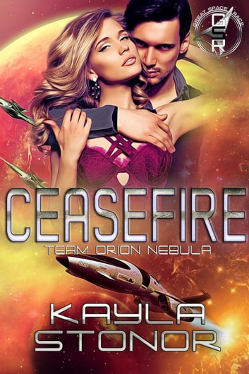 Ceasefire: Team Orion Nebula - The Great Space Race ebook by Kayla Stonor
