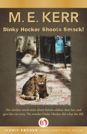 Dinky Hocker Shoots Smack! ebook by M. E. Kerr