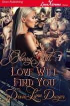 Cherry Hill 7: Love Will Find You ebook by Dixie Lynn Dwyer