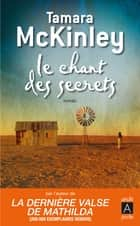 Le chant des secrets ebook by Tamara McKinley