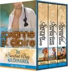 The Barefoot Billionaires - A Barefoot Bay Boxed Set ebook by Roxanne St. Claire