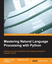Mastering Natural Language Processing with Python