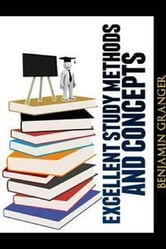 Excellent Study Methods and Concepts ebook by Benjamin Granger
