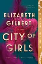 City of Girls - A Novel e-kirjat by