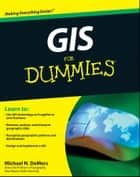 GIS For Dummies ebook by Michael N. DeMers
