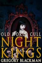 Old World Cull (#8, Night Kings) ebook by Gregory Blackman