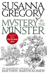 Mystery In The Minster - The Seventeenth Chronicle of Matthew Bartholomew ebook by Susanna Gregory