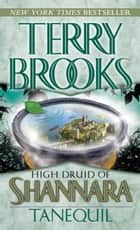 High Druid of Shannara: Tanequil ebook by Terry Brooks