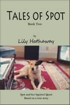 Tales of Spot, Book II ebook by Lily Hathaway