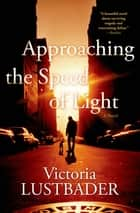 Approaching the Speed of Light ebook by Victoria Lustbader