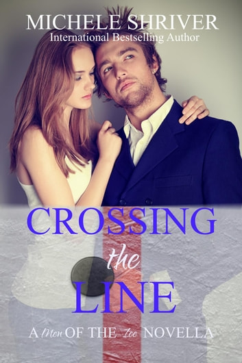 Crossing the Line - Men of the Ice, #2 ekitaplar by Michele Shriver