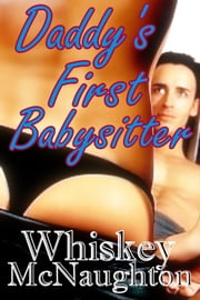 Daddy's First Babysitter ebook by Whiskey McNaughton