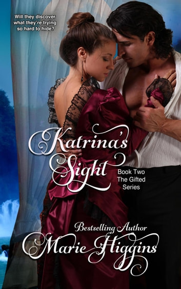 Katrina's Sight - The Gifted, #2 ebook by Marie Higgins