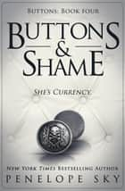 Buttons and Shame - Buttons, #4 ebook by Penelope Sky