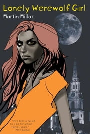 Lonely Werewolf Girl ebook by Martin Millar