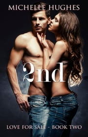 2nd - Love for Sale, #2 ebook by Michelle Hughes
