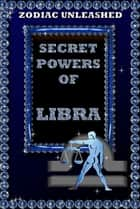 Zodiac Unleashed - Libra ebook by Juergen Beck