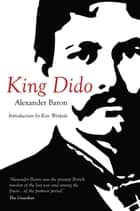 King Dido ebook by Alexander Baron,Ken Worpole