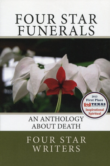 Four Star Funerals: An Anthology About Death ebook by Four Star Writers